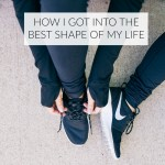 How I got into the best shape of my life