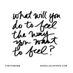 Focus on how you want to feel