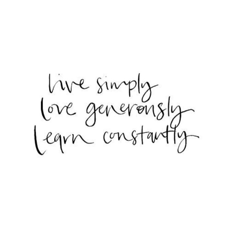 live simply love generously learn constantly the red