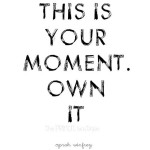 Own your moment
