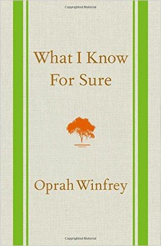 What I know for sure, Oprah, Oprah Winfrey