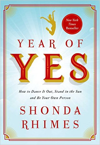 Year of yes, shonda rhymes, self help, personal growth, personal development, spirituality, courage, yes, book