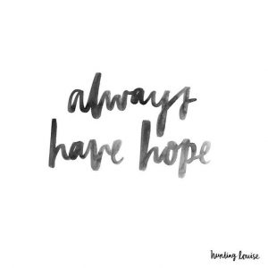 always have hope, hope, faith, courage, self-esteem, self love, self confidence, trust, daily inspiration, quote of the day, inspiring quote, daily quote, quote, inspiration, inspiring, inspire, inspired, quotes, positive quotes, positive quote, positive thinking, motivation, success, happiness, happy, wellness, wellbeing, coaching, wisdom, guidance, personal development, personal growth, self improvement, potential, spiritual, spirit, soul, spirituality, spiritual teacher, compassion, self love, mindful, mindfulness, mindful living, conscious living, conscious, awareness, red fairy project,