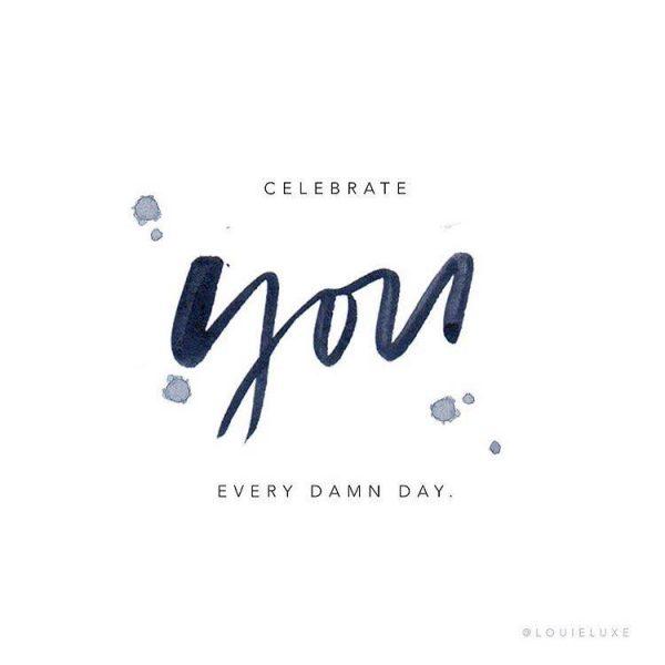 Celebrating Beauty In Everyday Living: Celebrate Yourself Everyday