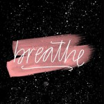 Breathe in peace and breathe out the worries