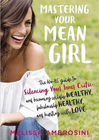 Mastering your inner mean girl by melissa ambrosini