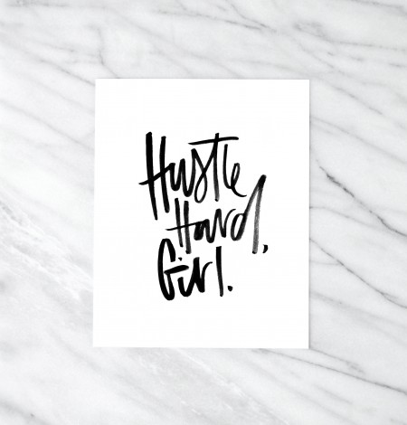 Hustle hard girl 8x10 art print by Melo and Co.
