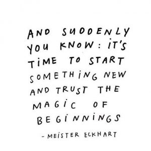 The magic of beginnings, beginnings, start, fresh start, blank slate, daily inspiration, quote of the day, inspiring quote, daily quote, quote, inspiration, inspiring, inspire, inspired, quotes, positive quotes, positive quote, positive thinking, motivation, success, happiness, happy, wellness, wellbeing, coaching, wisdom, guidance, personal development, personal growth, self improvement, potential, spiritual, spirit, soul, spirituality, spiritual teacher, compassion, self love, mindful, mindfulness, mindful living, conscious living, conscious, awareness, red fairy project,