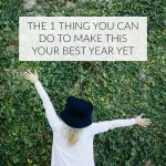 The one thing you can do to make this your best year yet