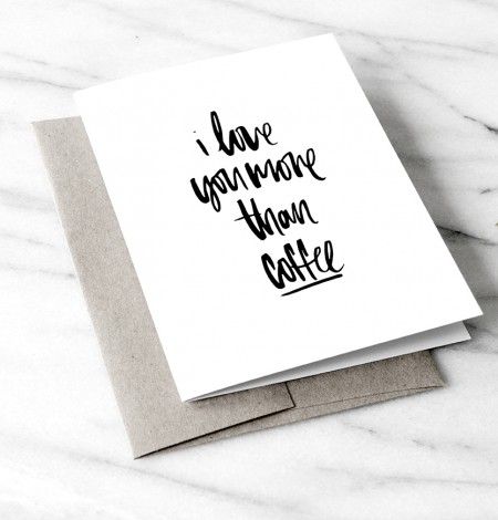 I love you more than coffee greeting card by Melo and Co.