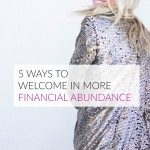5 ways to welcome in more financial abundance