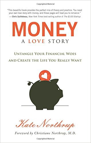 Money A love Story, Kate Northrup, money, mindfulness, abundance, finances, guidance, wisdom, lessons, coach, coaching, happiness, wealth, success