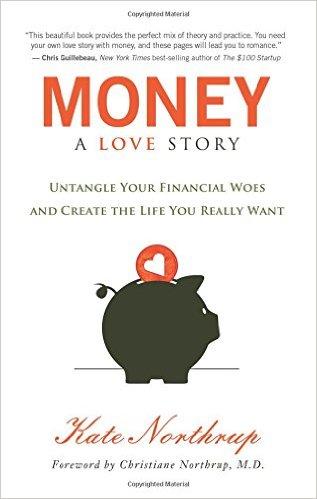 Money A love Story, Kate Northrup, money, mindfulness, abundance, finances, guidance, wisdom, lessons, coach, coaching, happiness, wealth, success