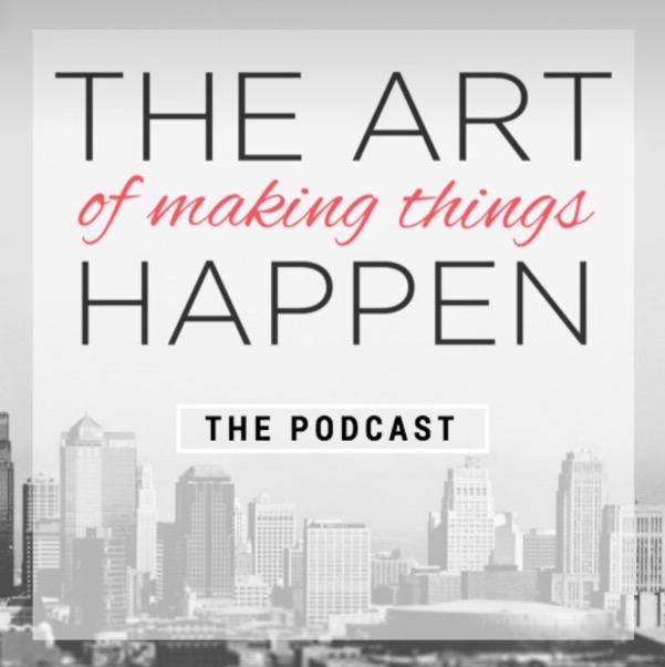 The Art of Making Things Happen podcast by Jennifer Young