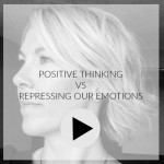 Video: positive thinking vs repressing our emotions