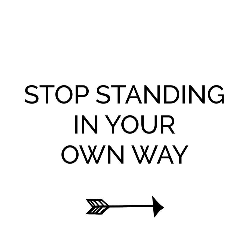 Own It Quotes Stop Standing In Your Own Way  The Red Fairy Project