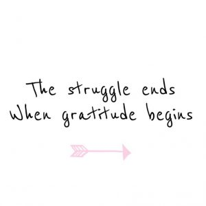 The struggle ends when gratitude begins, quote, qotd, mindset, positive mindset, purpose, fulfillment, fulfilling life, self realization, daily inspiration, quote of the day, inspiring quote, daily quote, quote, inspiration, inspiring, inspire, inspired, quotes, positive quotes, positive quote, positive thinking, motivation, success, happiness, happy, wellness, wellbeing, coaching, wisdom, guidance, personal development, personal growth, self improvement, potential, spiritual, spirit, soul, spirituality, spiritual teacher, compassion, self love, mindful, mindfulness, mindful living, conscious living, conscious, awareness, red fairy project, love, gratitude, struggle, stress
