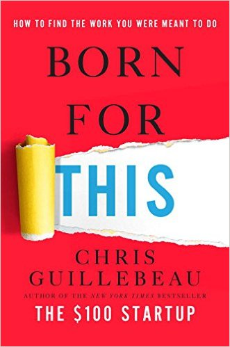 Born for this, purpose, book, wellness, coach, coaching, wellbeing, happiness, goals, path, Chris Guillebeau