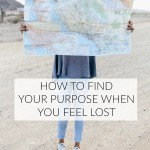 How to find your purpose when you feel lost