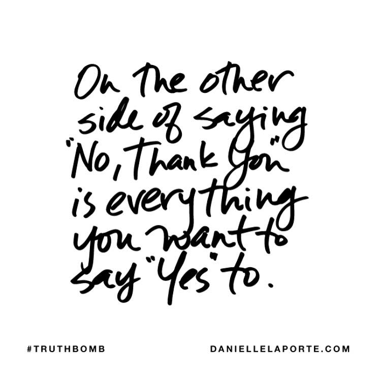 Say No Thank You So That You Can Say Yes