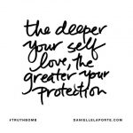 The deeper your self love, the stronger your foundation