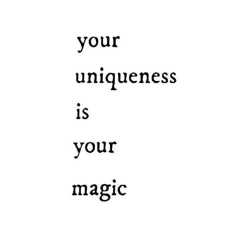 Your uniqueness is your magic