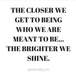 Be yourself and shine bright
