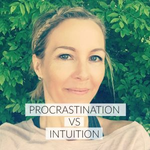 procrastination, intuition, health, healthy living, health goals, reach your health goals, wellness, well-being, happy, happiness, health coach, wellness coach, personal growth, personal development, success, motivation procrastination vs intuition,