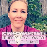 Why comparison is the thief of joy + how to break the habit
