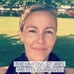 Watch: the limiting stories we tell ourselves