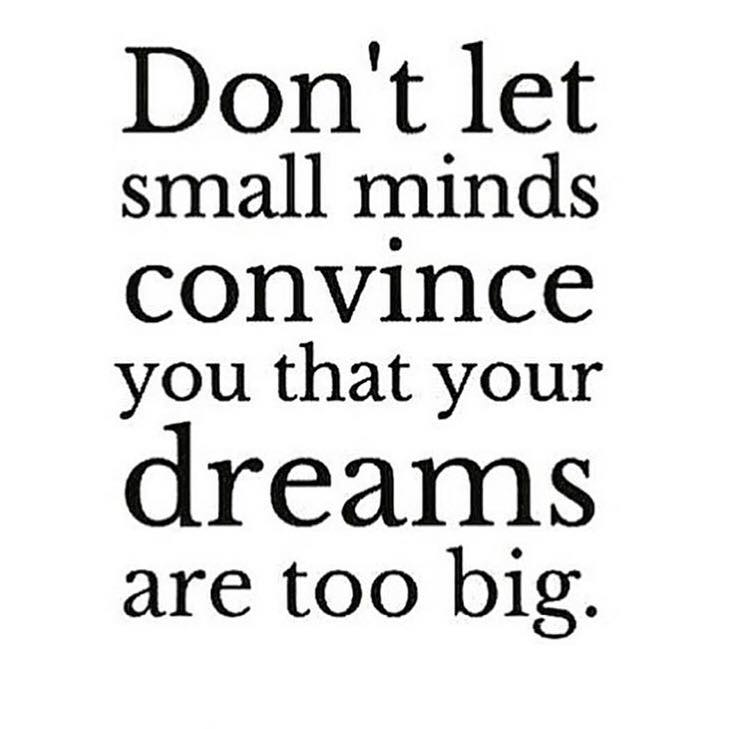 Don T Let Small Minds Convince You That Your Dreams Are Too Big The Red Fairy Project