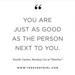 You are just as good as the person next to you