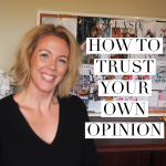 How to trust your own opinion