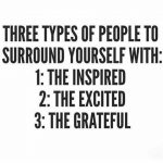 Three types of people to surround yourself with
