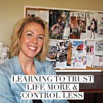 Learning to trust life more and control less