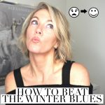 How to beat the winter blues