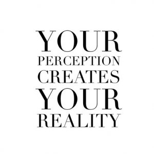 perception creates your reality, daily inspiration, quote of the day, inspiring quote, daily quote, inspiration, inspiring, inspire, inspired, quotes, positive quotes, positive quote, motivation, success, happiness, happy, wellness, well-being, wisdom, guidance, personal development, personal growth, self improvement, potential, self love, healthy living, health, spirituality, spiritual, soul, spiritual coach, coach, coaching, life coach, health coach, wellness coach, red fairy project, healer, light worker, miracle, miracle worker, light worker, self actualization, motivational, inspirational, gratitude, grateful, gratitude practice, motivational, inspirational, wellness coach, life coach, happiness coach, what you think about, thoughts, positive thinking, positive mindset, perception,