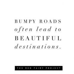 daily inspiration, daily quote, quote of the day, qotd, coaching, coach, happiness coach, positivity, healthy life, happy life, inspiring quote, wisdom, wellness coach, bumpy roads, life challenges, dark moments
