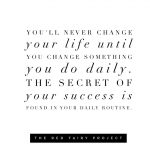 Change something you do daily to create real success