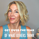 Watch: Get over the fear of what others think