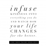 Infuse kindness into everything you do