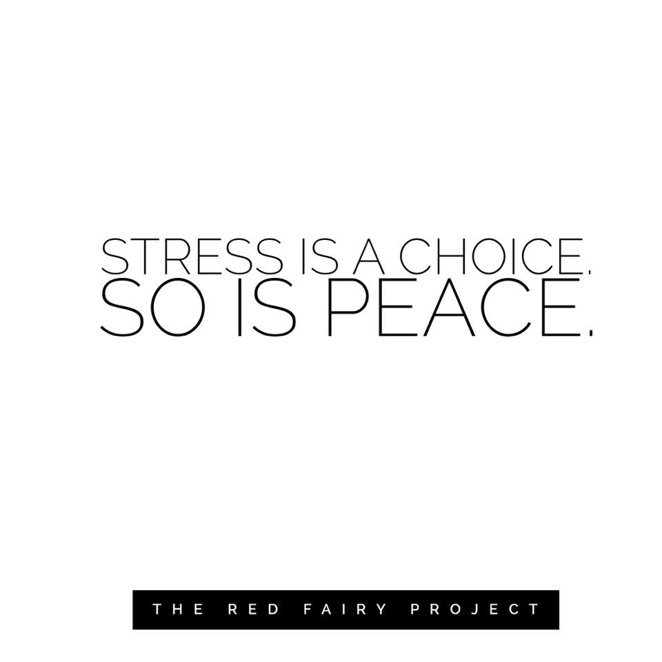 Stress Quote Stress Is A Choice So Is Peace  The Red Fairy Project