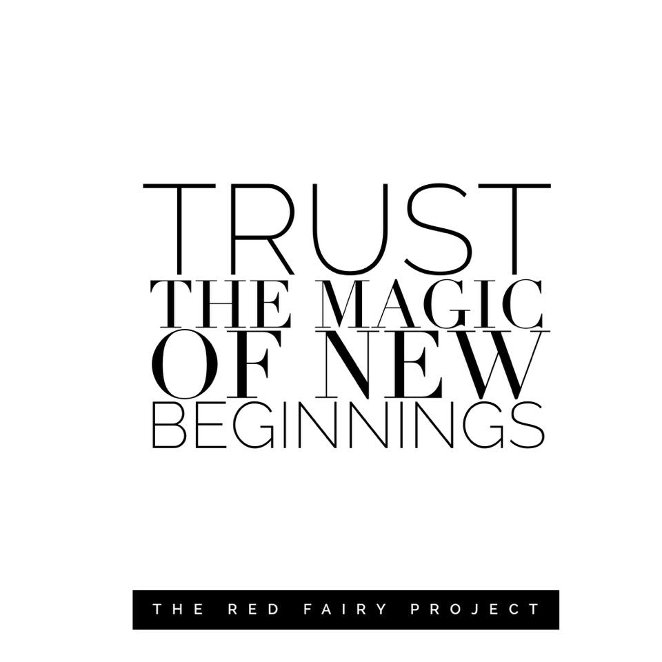 Trust The Magic Of New Beginnings The Red Fairy Project